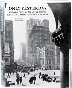"Read more essays on the Jews of Toronto in ""Only Yesterday"""